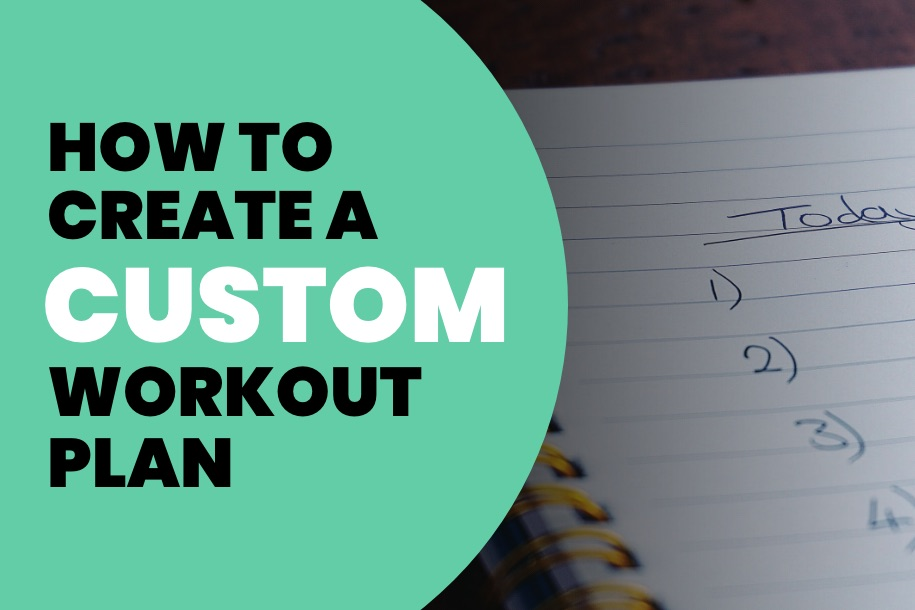 How to Create a Custom Workout Plan