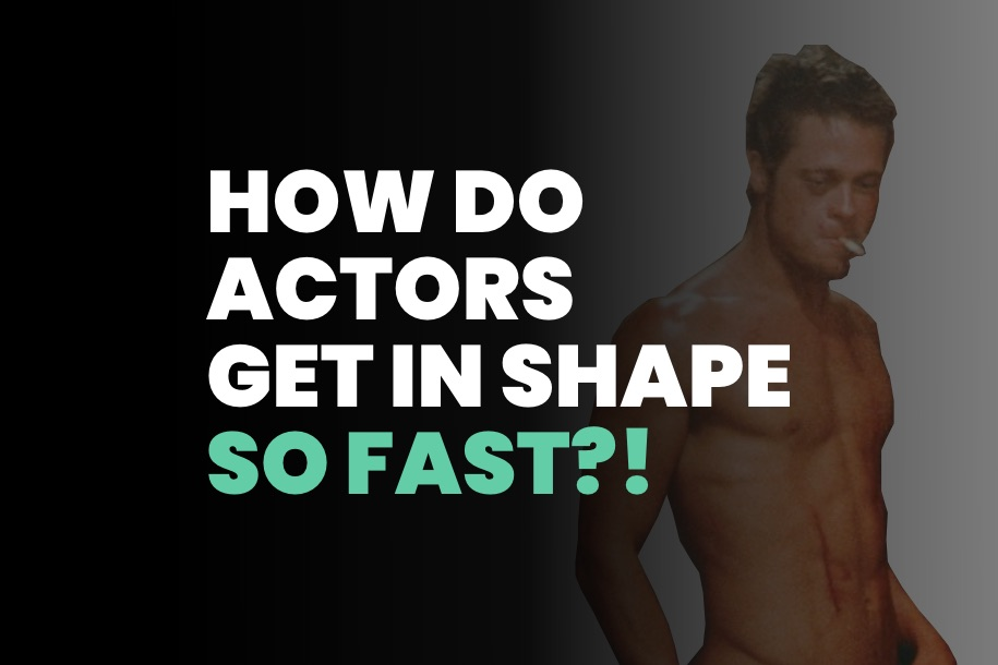 How Do Actors Get in Shape So Fast