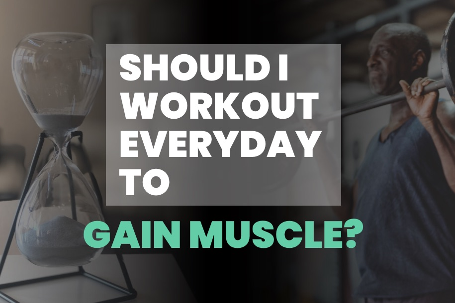 Should You Workout Everyday to Gain Muscle