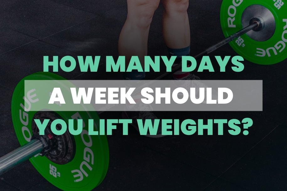 How Many Days a Week Should You Lift Weights