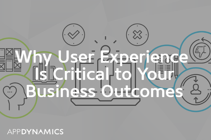 Why User Experience Is Critical to Your Business Outcomes