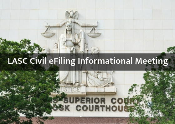 LASC Civil eFiling Informational Meeting