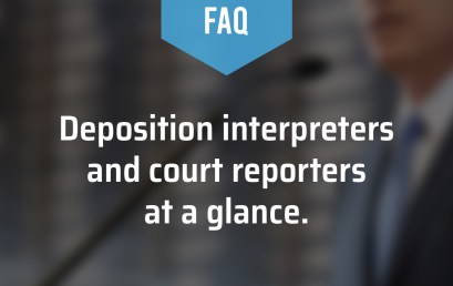 Deposition Interpreters and Court Reporters at a Glance