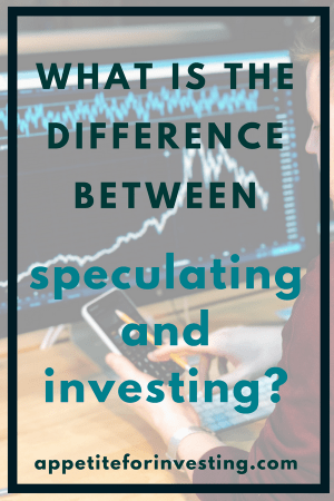 The Difference Between Speculating and Investing