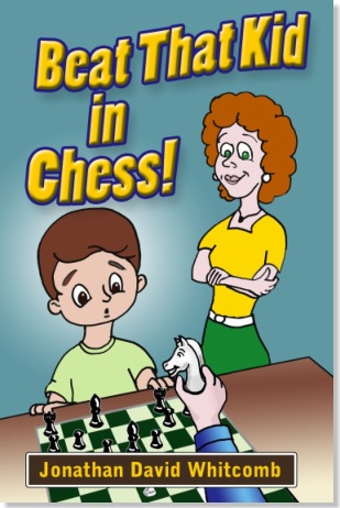 "paperback book ""Beat That Kid in Chess"" for the beginner"