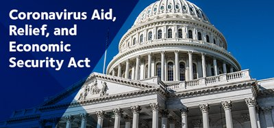 Coronavirus Aid, Relief, and Economic Security (CARES) Act
