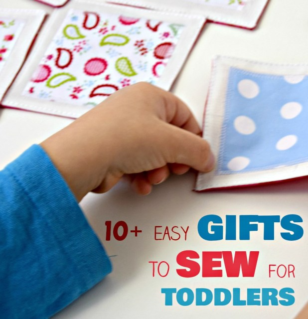 ​gifts to sew for toddlers, easy​ sewing tutorials
