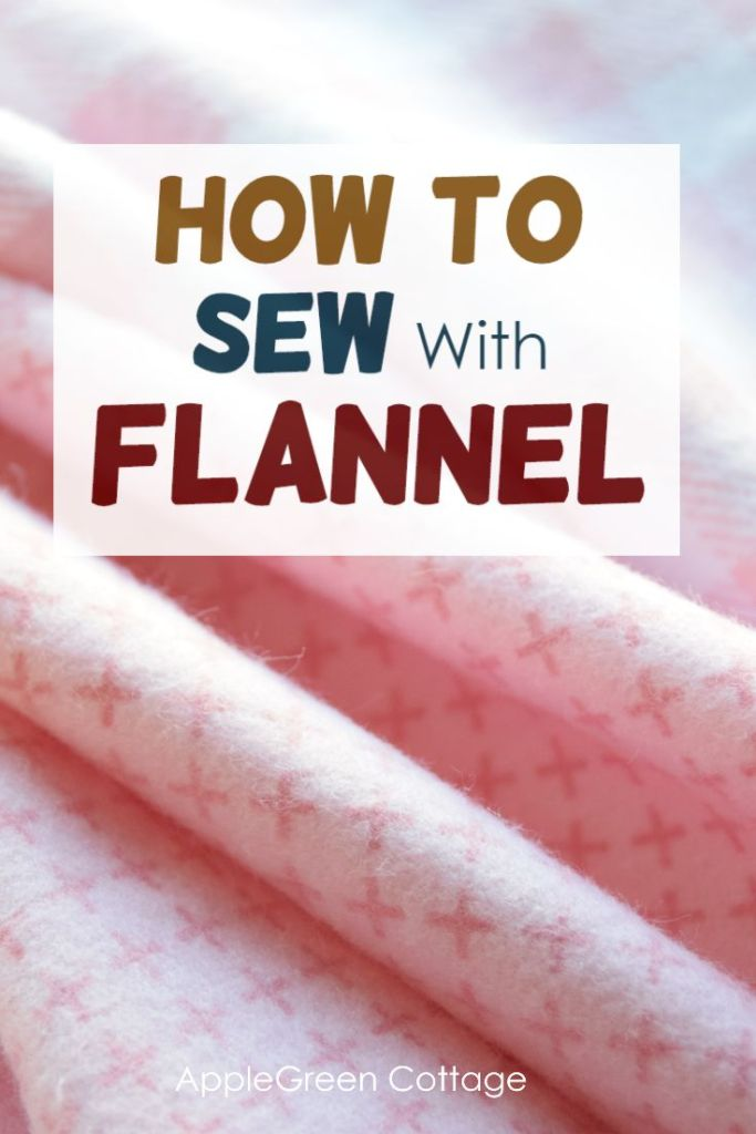 Sewing With Flannel – The Best Tips You Need To Know