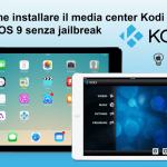 Come installare il media center Kodi su iOS 9 senza jailbreak