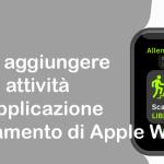 Come aggiungere nuove attività nell'applicazione Allenamento di Apple Watch