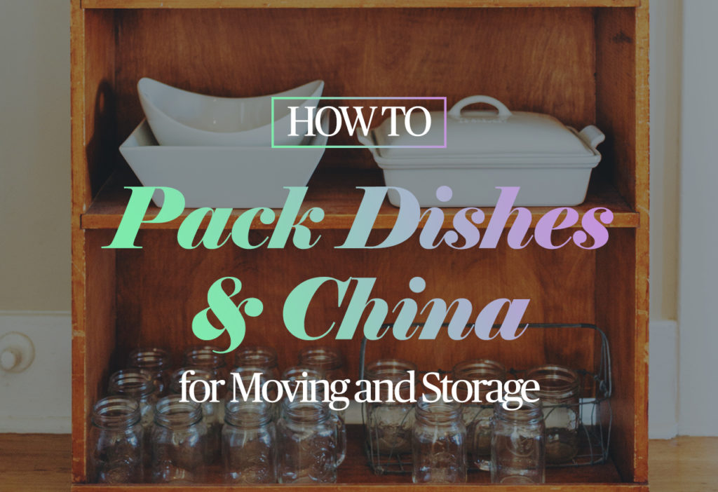 How To Pack Dishes And China For Moving And Storage