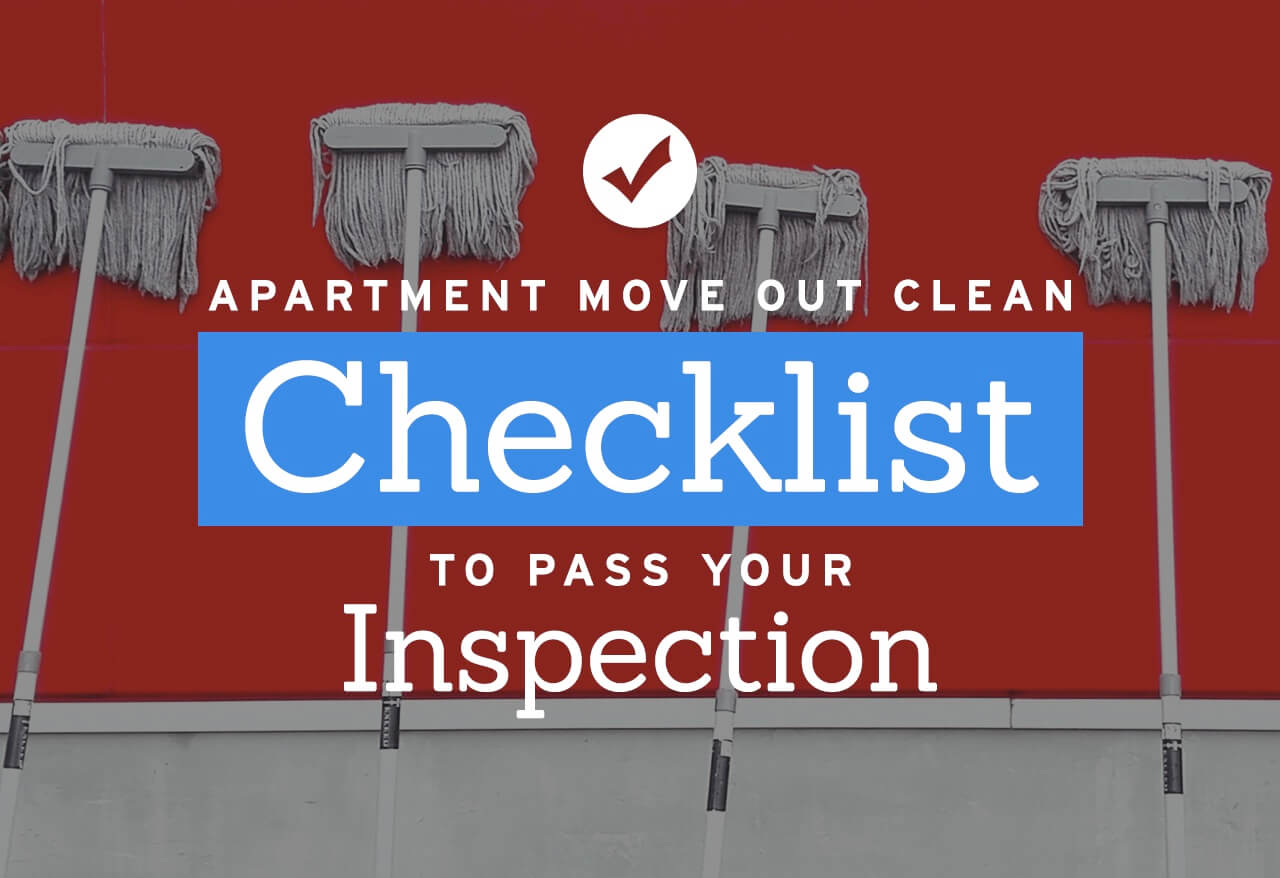 Apartment Move Out Cleaning Checklist to Pass Your Inspection