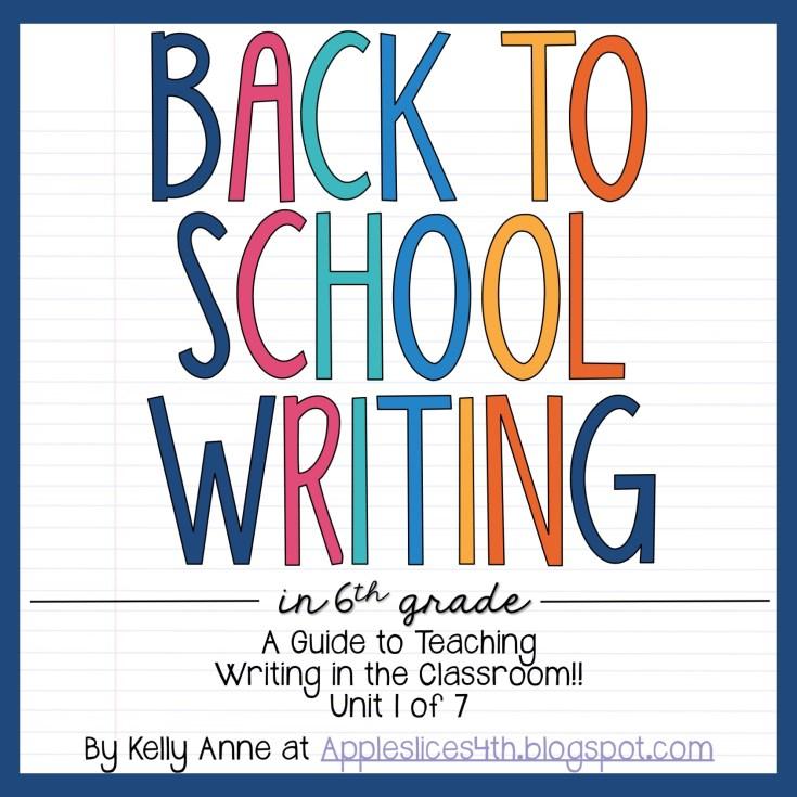 Back to School Writing Unit 6th Grade