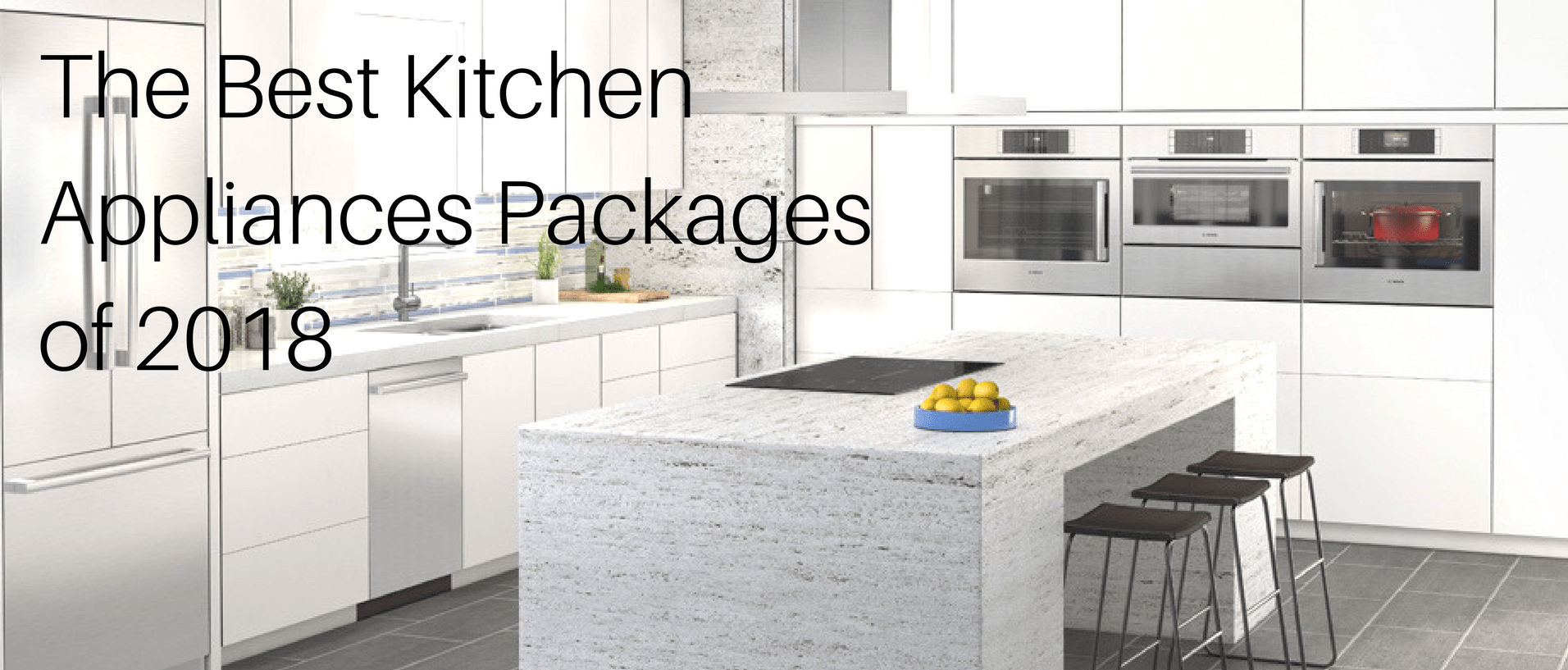 The Best Kitchen Appliances Packages Of 2018 Appliances Connection