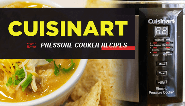 Cuisinart Pressure Cooker Recipes to Amaze Your Taste Buds