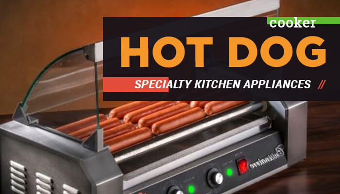 Hot Dog Cookers Specialty Kitchen Appliances