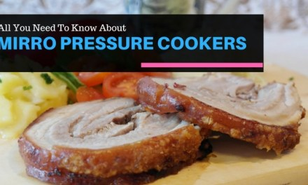 All You Need To Know About Mirro Pressure Cookers
