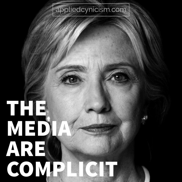 Hillary Clinton: The Media Are Complicit