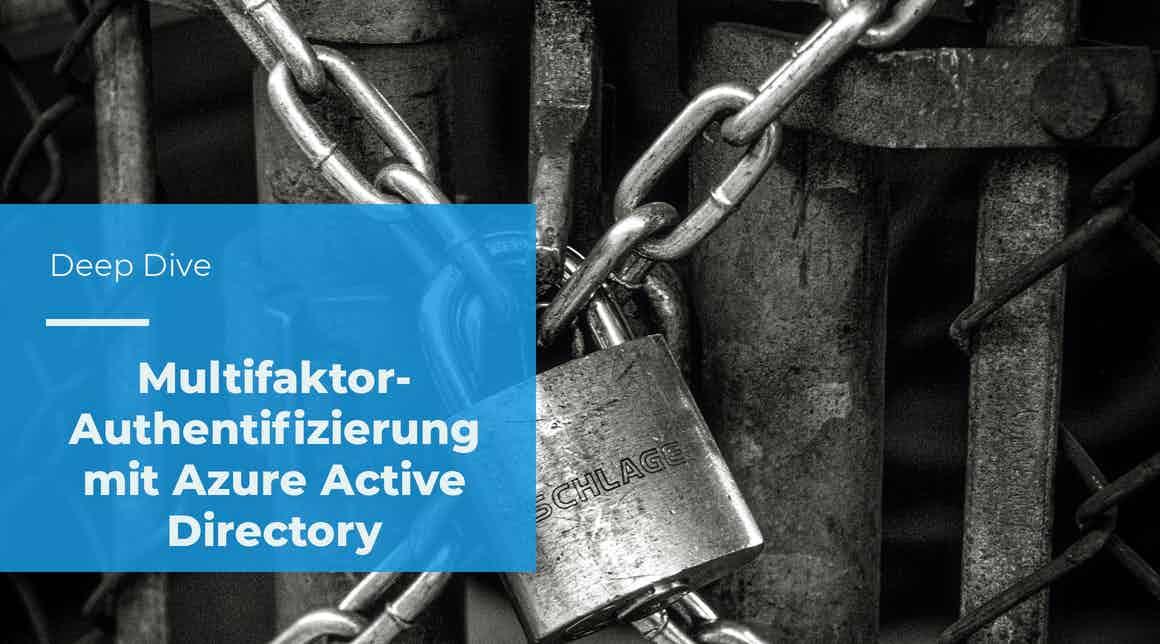 Deep Dive – Multifaktor-Authentifzierung mit Azure Active Directory