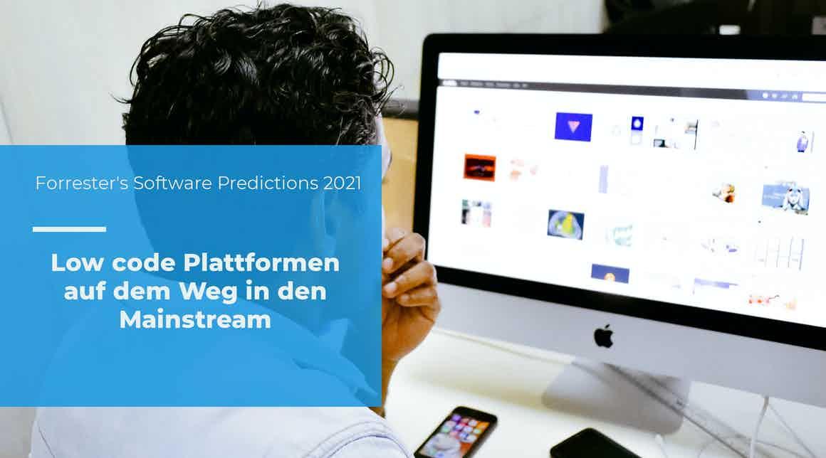 Forrester's Predictions 2021 – Low-Code-Plattformen