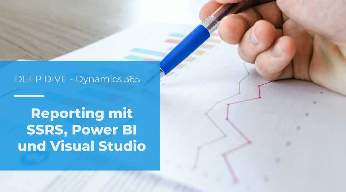 Dynamics 365 Reports erstellen mit SQL Server Reporting Services (SSRS)