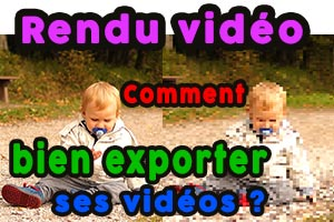 apprendrelavideo_rendu_video