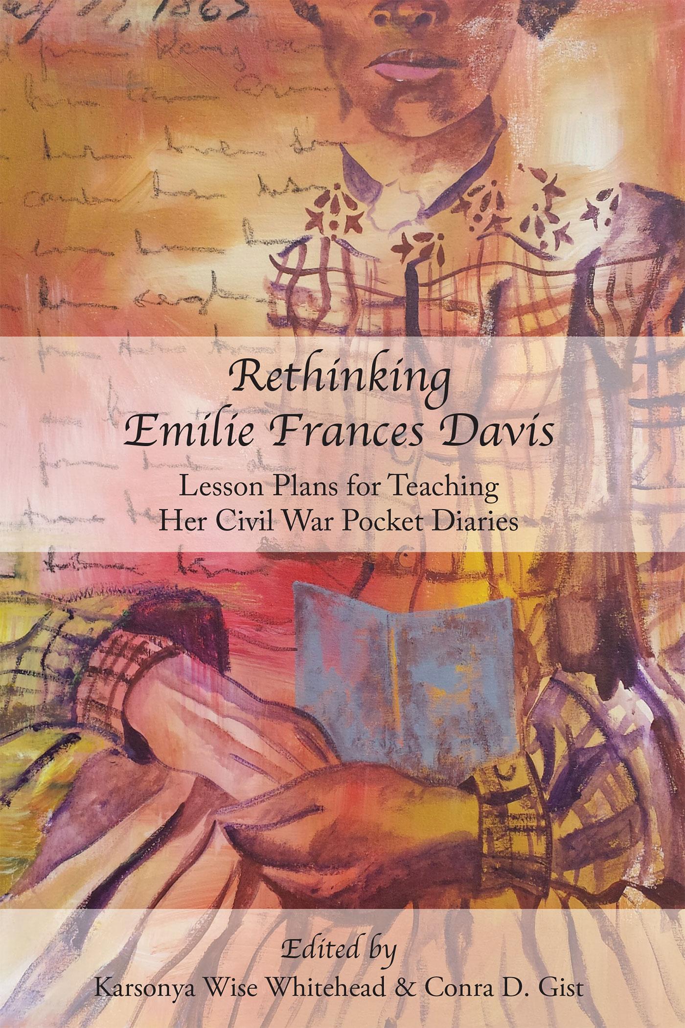 Rethinking Emilie Frances Davis Lesson Plans For Teaching Her Civil War Pocket Diaries