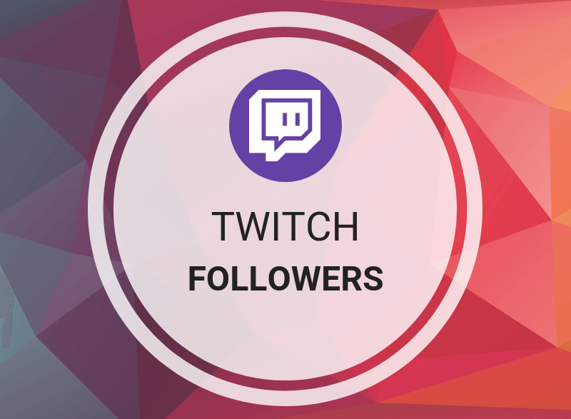 Twitch Followers / Subscribers