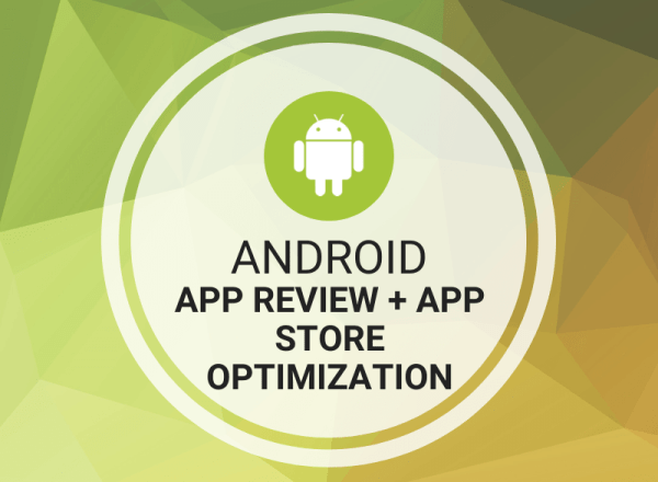Buy Android App Review + App Store Optimization