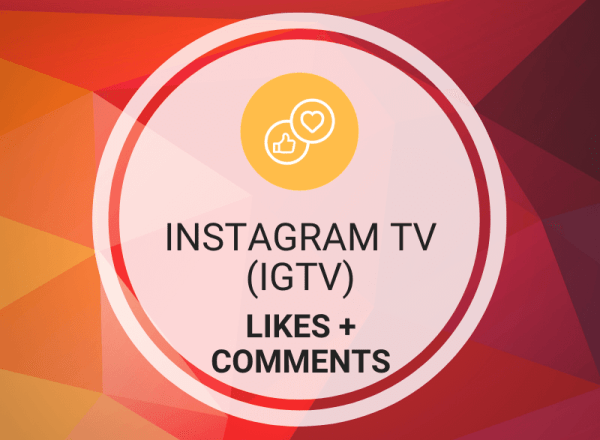 Buy Instagram TV (IGTV) Likes + Comments