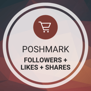 Buy Poshmark Followers + Likes + Shares