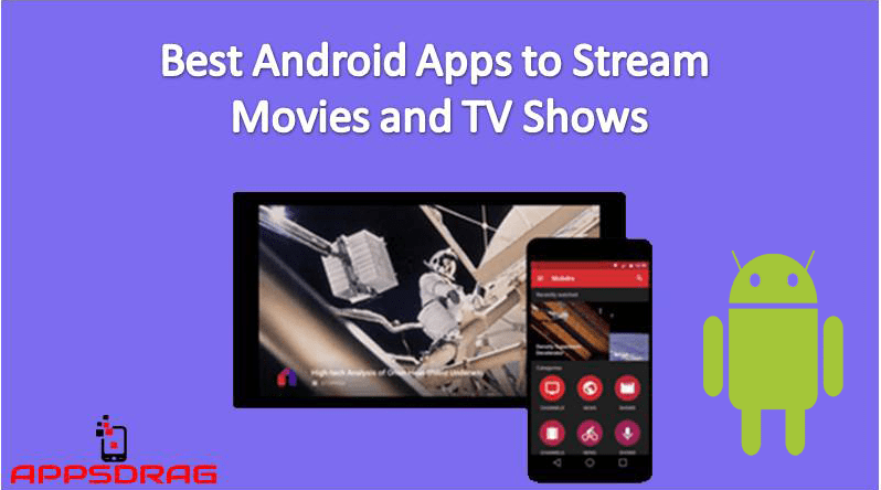 Best Android Apps to Stream Movies and TV Shows