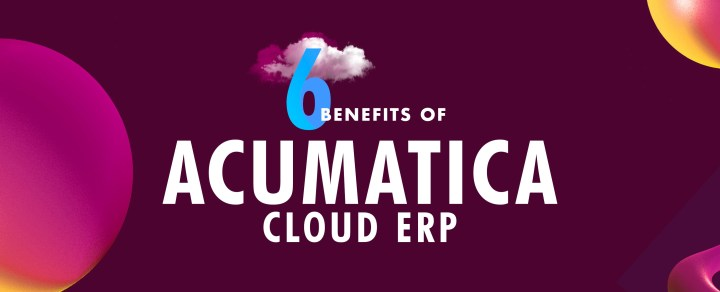 Benefits-of-Acumatica-Cloud-ERP