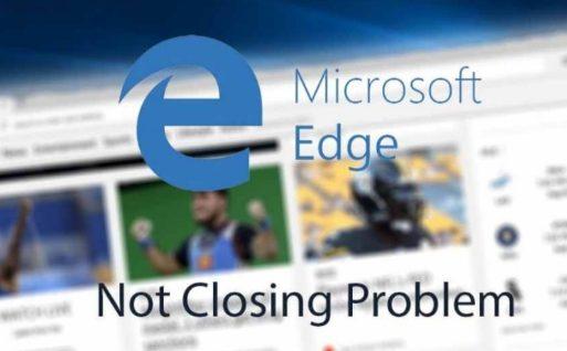 Fix_Edge_Browser_not_Closing_Problem