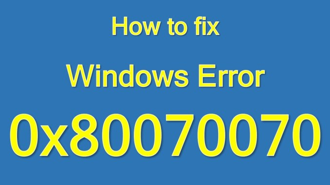 fix windows error 0x80070070