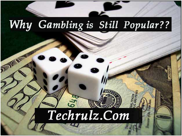 Why Gambling Is Still Popular
