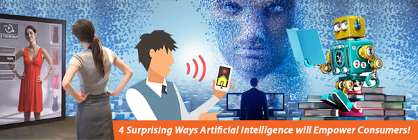 4 Surprising Ways Artificial Intelligence will Empower Consumers