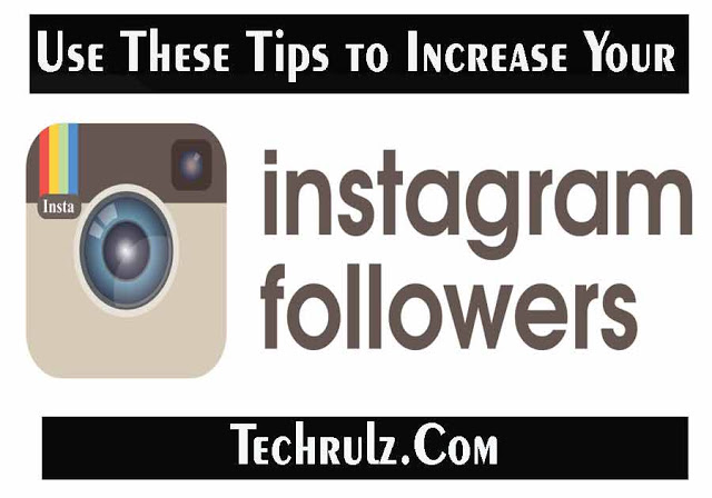 Use These Tips to Increase Your Instagram followers