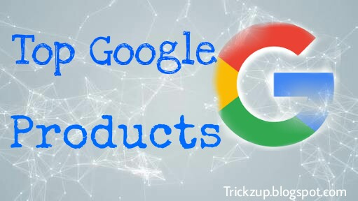 Top 10 Google Products and Apps for daily needs - AppsGadget