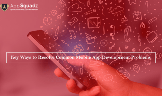 key-ways-to-resolve-common-mobile-app-development-problems