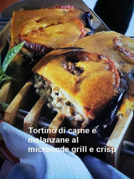 Tortino di carne e melanzane al microonde grill e crisp