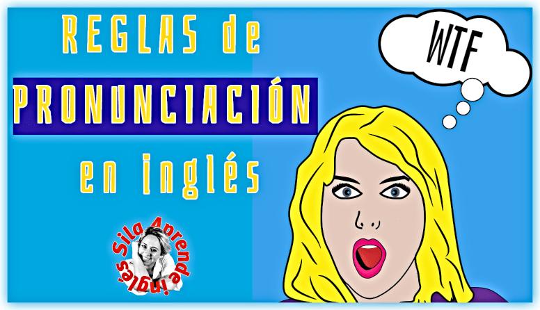 REGLAS DE PRONUNCIACIÓN EN INGLÉS