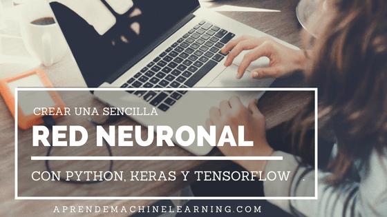 Una sencilla Red Neuronal en Python con Keras y Tensorflow