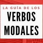 la guía de los verbos modales pasaporte al inglés