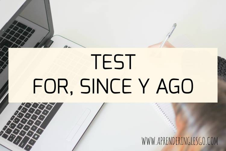 test for since ago