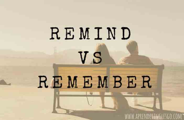 remind y remember