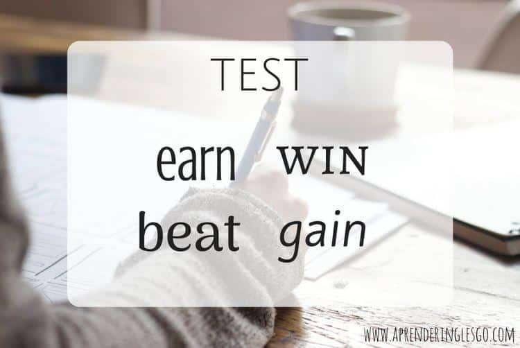 Test EARN, WIN, BEAT y GAIN - Ejercicios para practicar