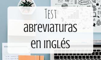 Test abreviaturas en inglés (abreviaciones) - Ejercicios para practicar