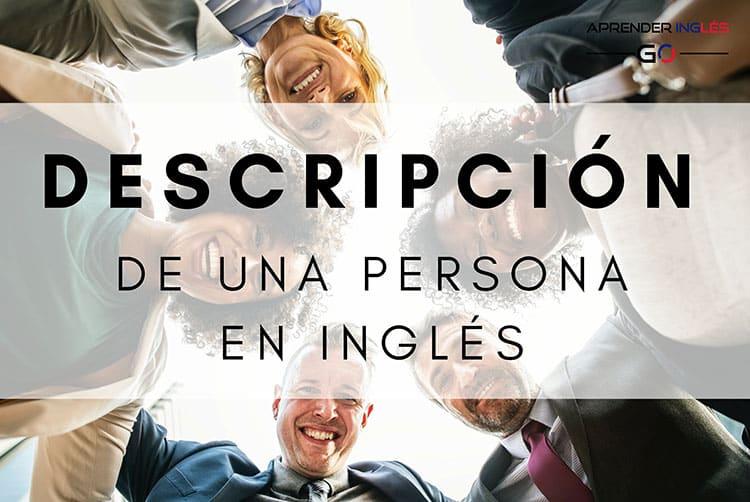 Descripción de una persona en inglés