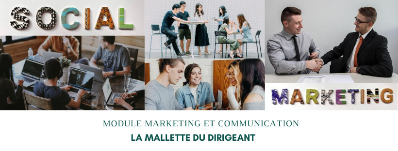 La Malette du Dirigeant : le module Marketing et Communication